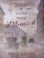 A Letter From Munich: A Jack Bailey Novel by Meg Lelvis Published by Black Rose Writing 2nd Place Fiction - Historical War
