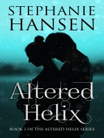 Altered Helix by Stephanie Hansen, Published by Metamorphosis Literary Agency 2nd Place Young Adult - Fantasy/Sci-Fi