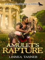 Amulet's Rapture (Curse of Clansmen and Kings Book 3) by Linnea Tanner, Published by Apollo Raven Publisher LLC 1st Place Fiction - Fantasy