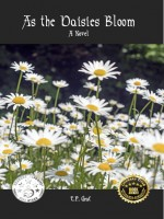 As the Daisies Bloom by TP Graf Published by straydog.press 1st Place Fiction - Cultural