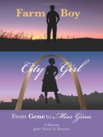 Farm Boy, City Girl by John Dawson, Published by MiRiona Publishing Runner Up Nonfiction - Memoir
