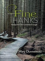 Fine, Thanks: Stories from the Cancerland Jungle by Mary Dunnewold Published by Black Rose Writing 1st Place Nonfiction - Health