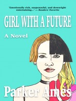 Girl with a Future by Parker Ames, Published by Link & Ava Publishing Inc. 1st Place Fiction - Realistic