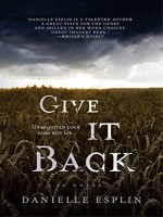 Give It Back by Danielle Esplin, Published by Black Rose Writing 1st Place Fiction - Thriller - Psychological