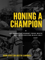 Honing A Champion by Haon Campbell, Published by Haon Campbell Enterprises, LLC 1st Place Children - 4th-6th