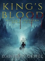 Kings's Blood by Daniel J. Geisel, Published by Legendmark Publishing 1st Place Fiction Christian - Historical