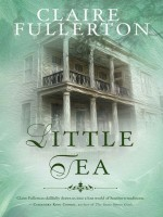 Little Tea by Claire Fullerton, Published by Firefly 1st Place Fiction - Friendship