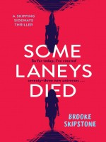 Some Laneys Died by Brooke Skipstone, Published by Skipstone Publishing: 1st Place Young Adult - Fantasy/Sci-Fi