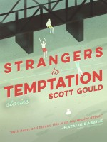 Strangers to Temptation by Scott Gould, Published by Hub City Press 2nd Place Fiction - Short Stories/Anthologies