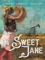 Sweet Jane by Joanne Kukanza Easley, Published by Black Rose Writing 1st Place Fiction - Womens