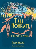 Tali Nohkati, The Great Crossing by Koza Belleli, Published by Black Rose Writing 1st Place Fiction - Adventure