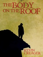 The Body on the Roof by Kevin Creager, Published by Black Rose Writing : 2nd Place in Fiction - Mystery - General