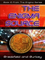 The Enigma Source: Book 10 from The Enigma Series (Audiobook) by Charles V. Breakfield  & Roxanne E. Burkey and narrated by Derek Shoales, Published by Enigma Series LLC 1st Place Fiction - Suspense
