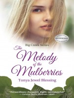 The Melody of the Mulberries by Tonya Jewel Blessing Self Published 2nd Place Christian - Fiction