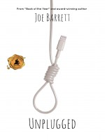 Unplugged by Joe Barrett, Published by Black Rose Writing 1st Place Fiction - Humor