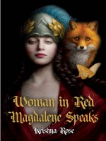 Woman in Red: Magdalene Speaks by Krishna Rose, Published by Black Rose Writing: Best Fiction Book of 2020